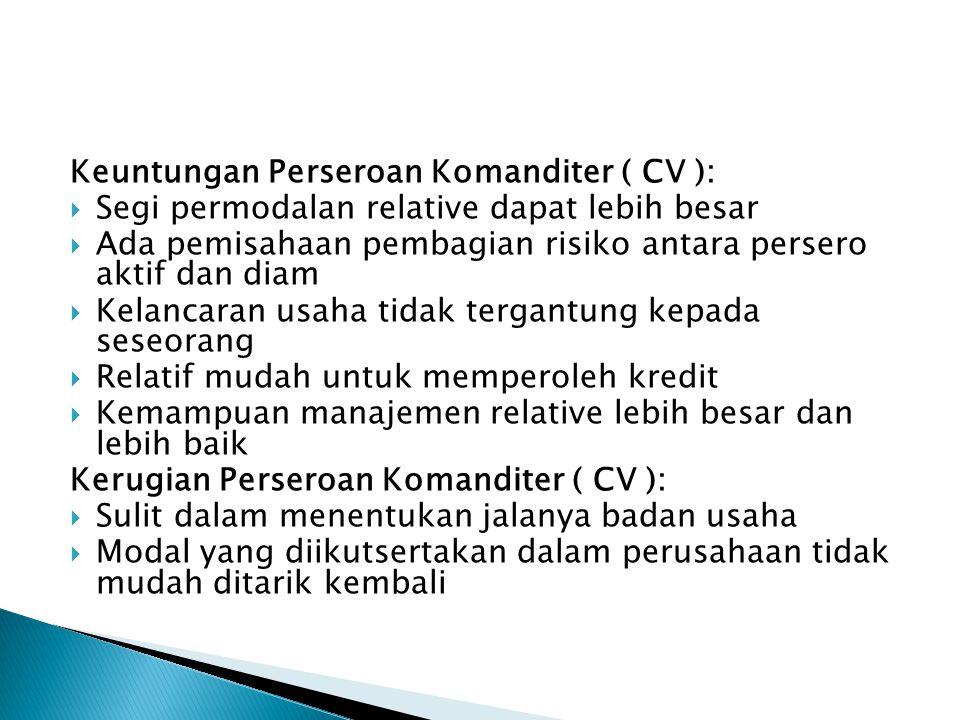Keuntungan Perseroan Komanditer ( CV ):