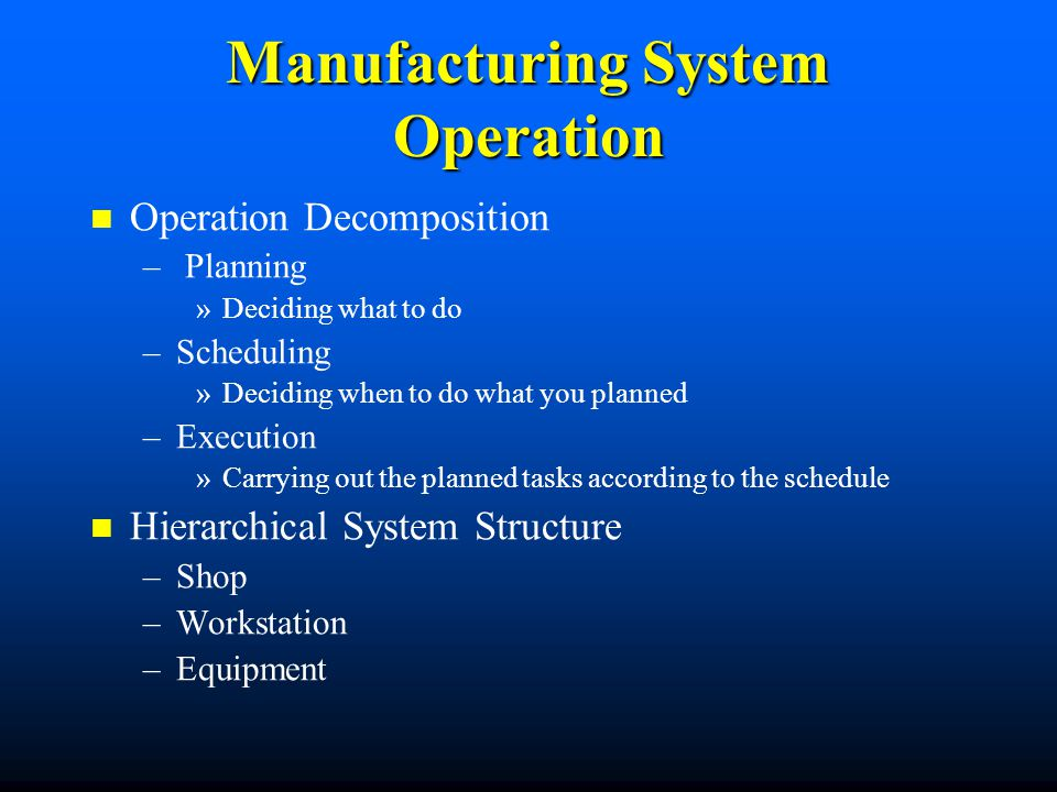 Manufacturing System Operation