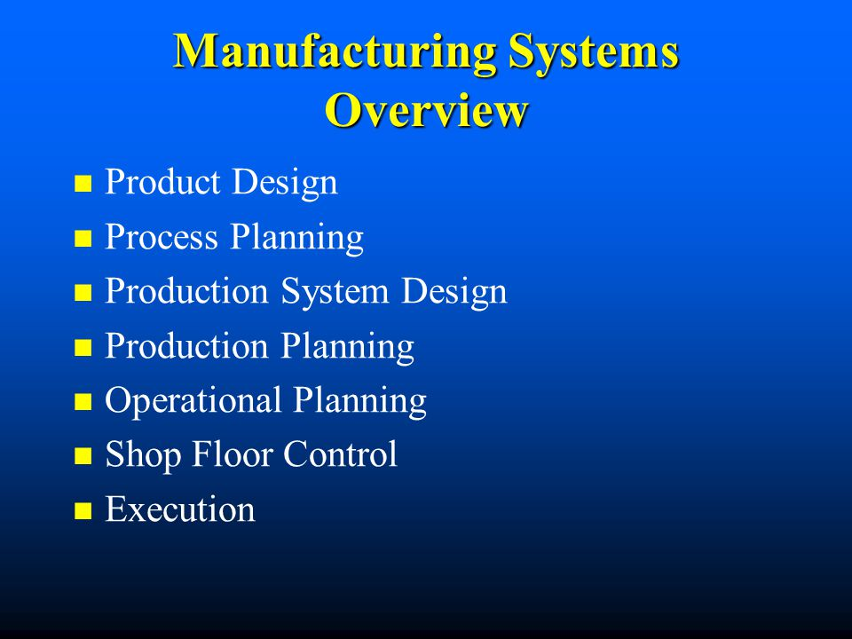 Manufacturing Systems Overview