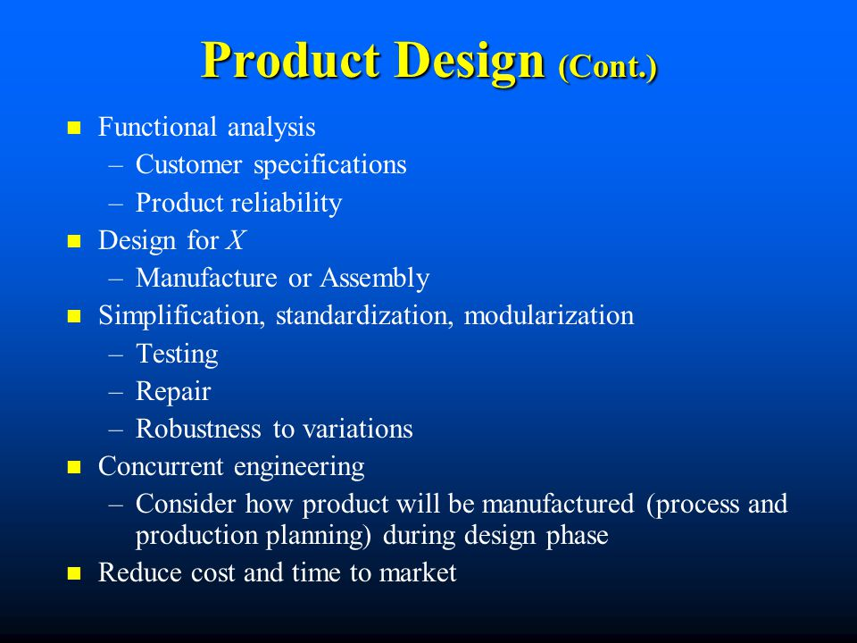 Product Design (Cont.) Functional analysis Customer specifications