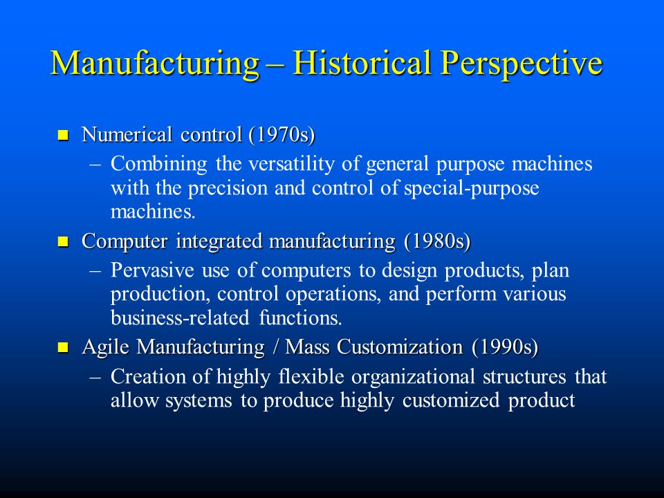Manufacturing – Historical Perspective