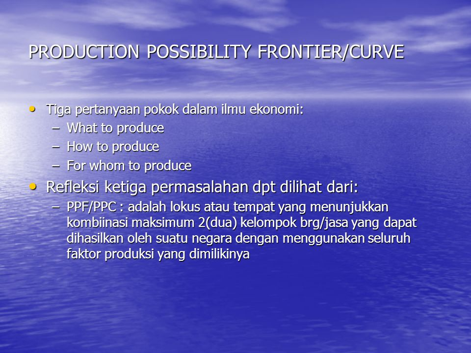 PRODUCTION POSSIBILITY FRONTIER/CURVE