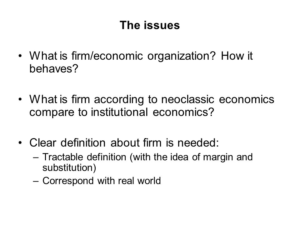 What is firm/economic organization How it behaves