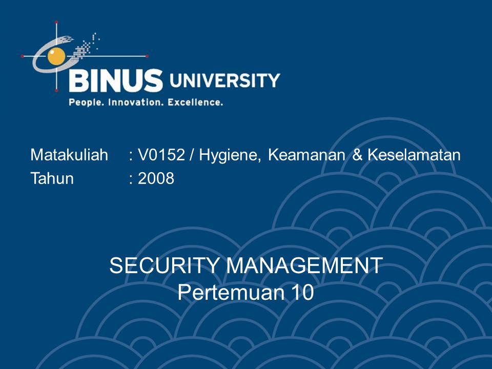 SECURITY MANAGEMENT Pertemuan 10