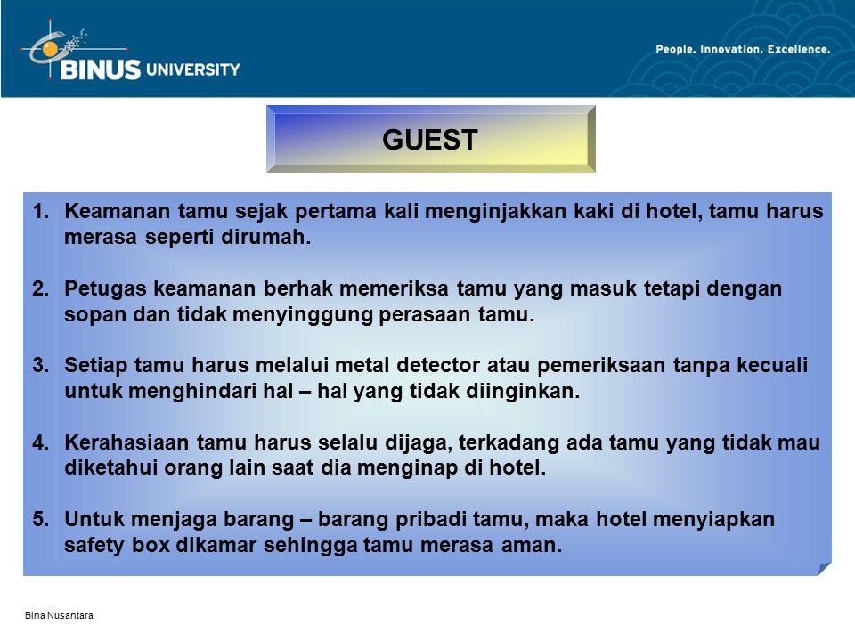 GUEST Keamanan tamu sejak pertama kali menginjakkan kaki di hotel, tamu harus. merasa seperti dirumah.
