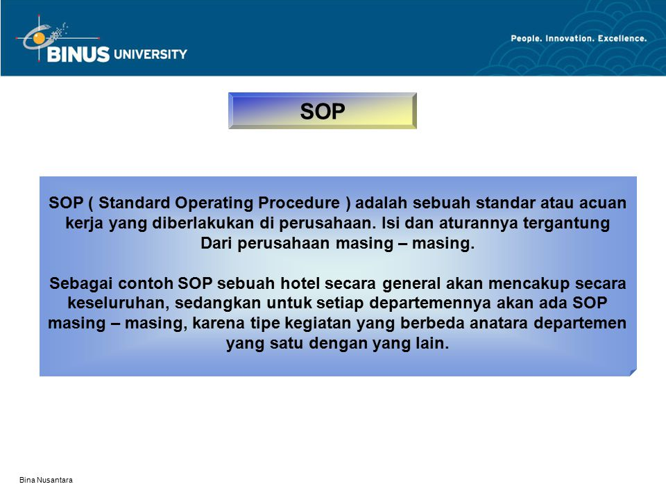 SOP SOP ( Standard Operating Procedure ) adalah sebuah standar atau acuan. kerja yang diberlakukan di perusahaan. Isi dan aturannya tergantung.