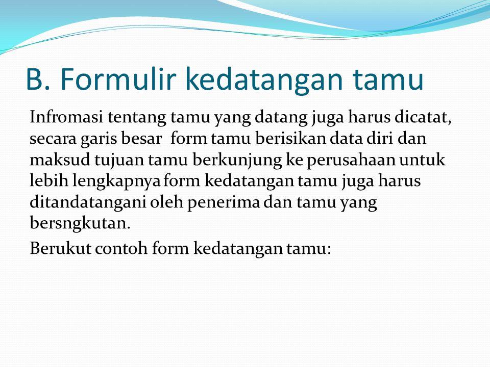 B. Formulir kedatangan tamu