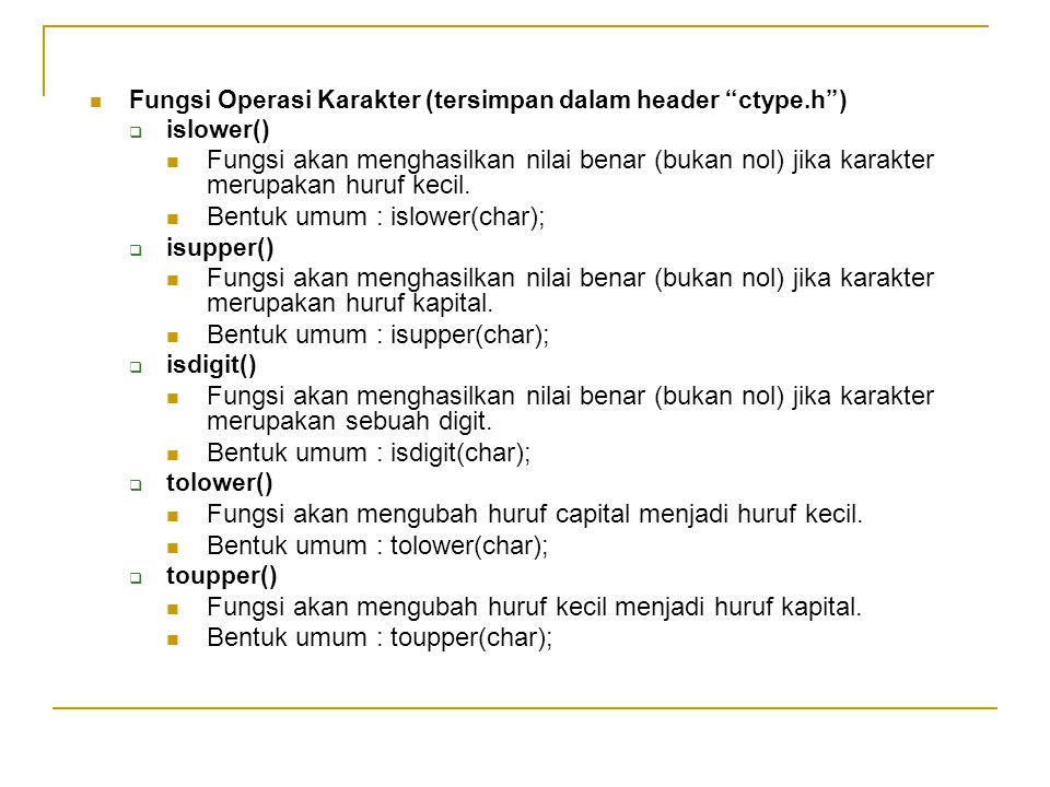 Bentuk umum : islower(char);
