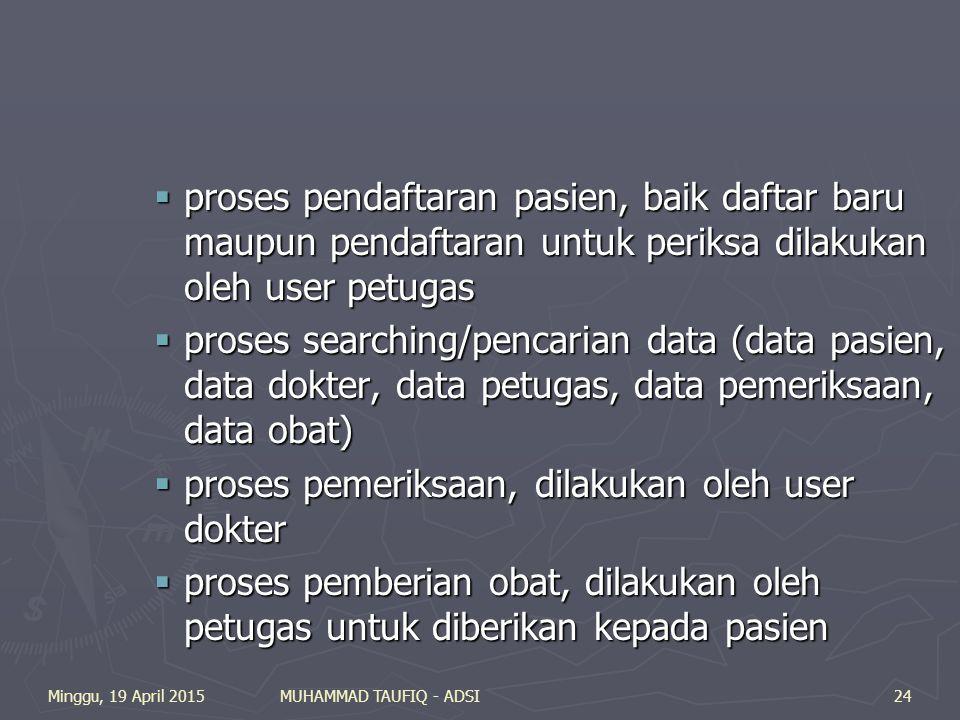 proses pemeriksaan, dilakukan oleh user dokter