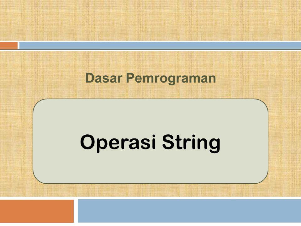 Dasar Pemrograman Operasi String