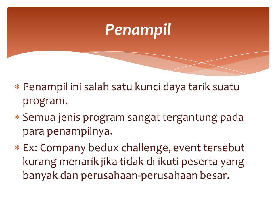 Penampil Penampil ini salah satu kunci daya tarik suatu program.