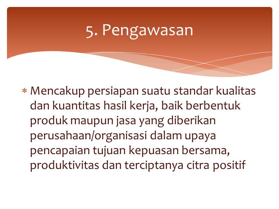 5. Pengawasan