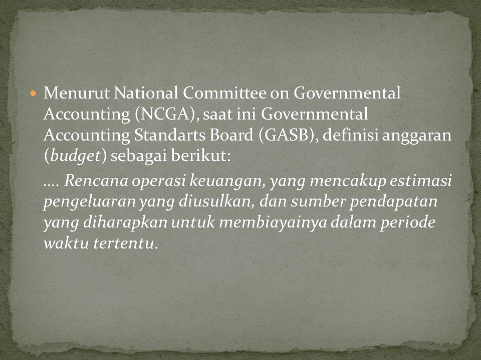 Menurut National Committee on Governmental Accounting (NCGA), saat ini Governmental Accounting Standarts Board (GASB), definisi anggaran (budget) sebagai berikut: