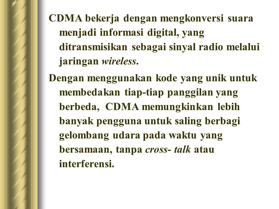 CDMA bekerja dengan mengkonversi suara menjadi informasi digital, yang ditransmisikan sebagai sinyal radio melalui jaringan wireless.