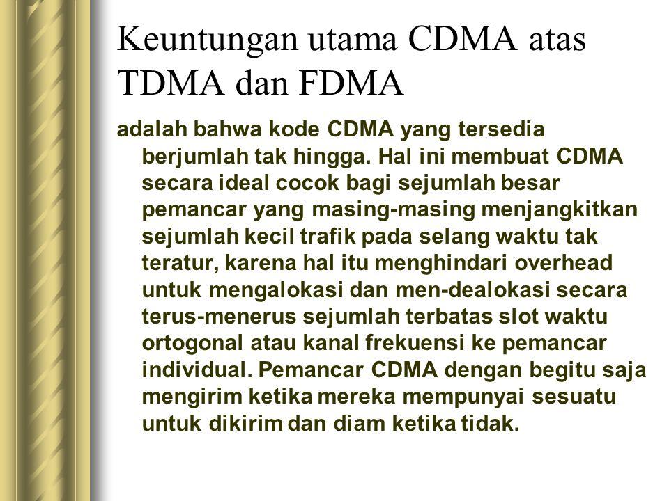 Keuntungan utama CDMA atas TDMA dan FDMA