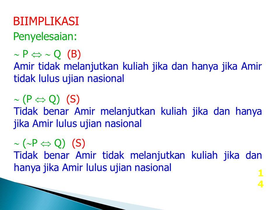 BIIMPLIKASI Penyelesaian:  P   Q (B)