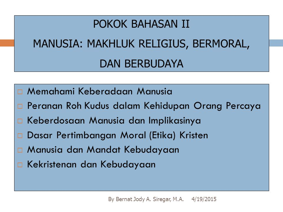 MANUSIA: MAKHLUK RELIGIUS, BERMORAL,
