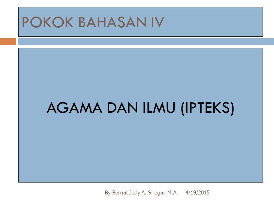 AGAMA DAN ILMU (IPTEKS)