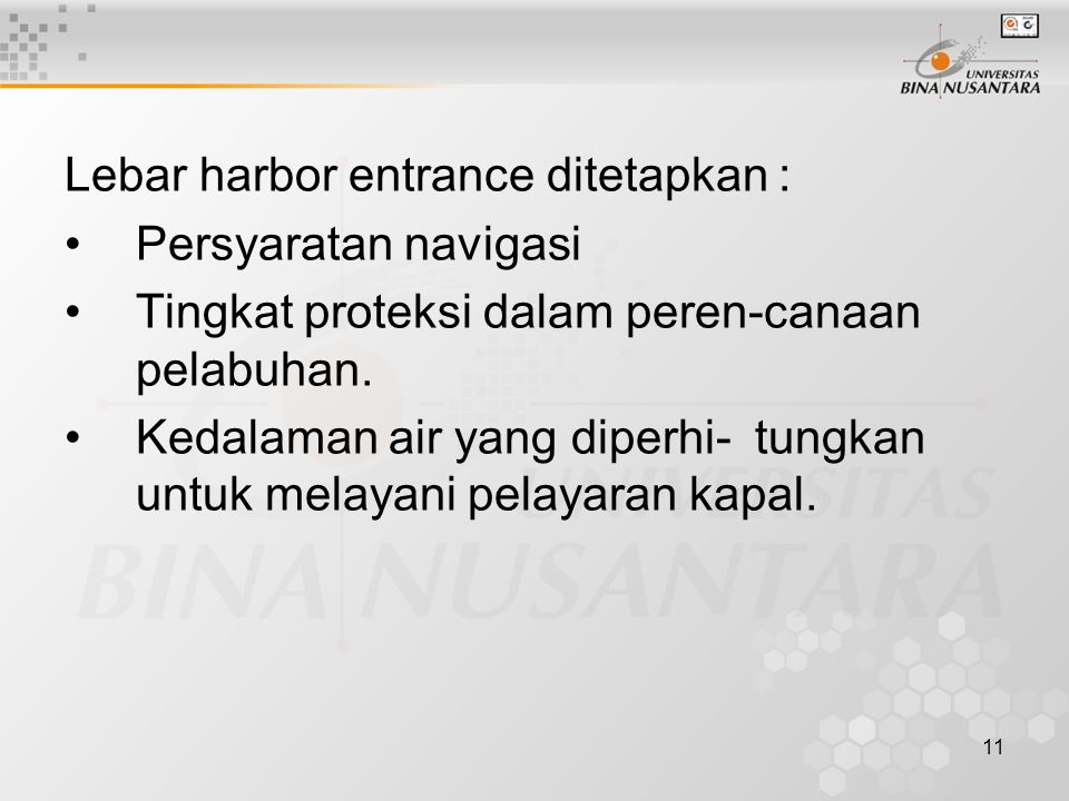 Lebar harbor entrance ditetapkan :
