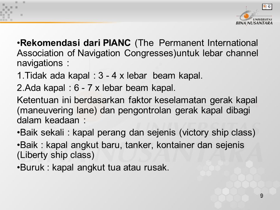 Rekomendasi dari PIANC (The Permanent International Association of Navigation Congresses)untuk lebar channel navigations :