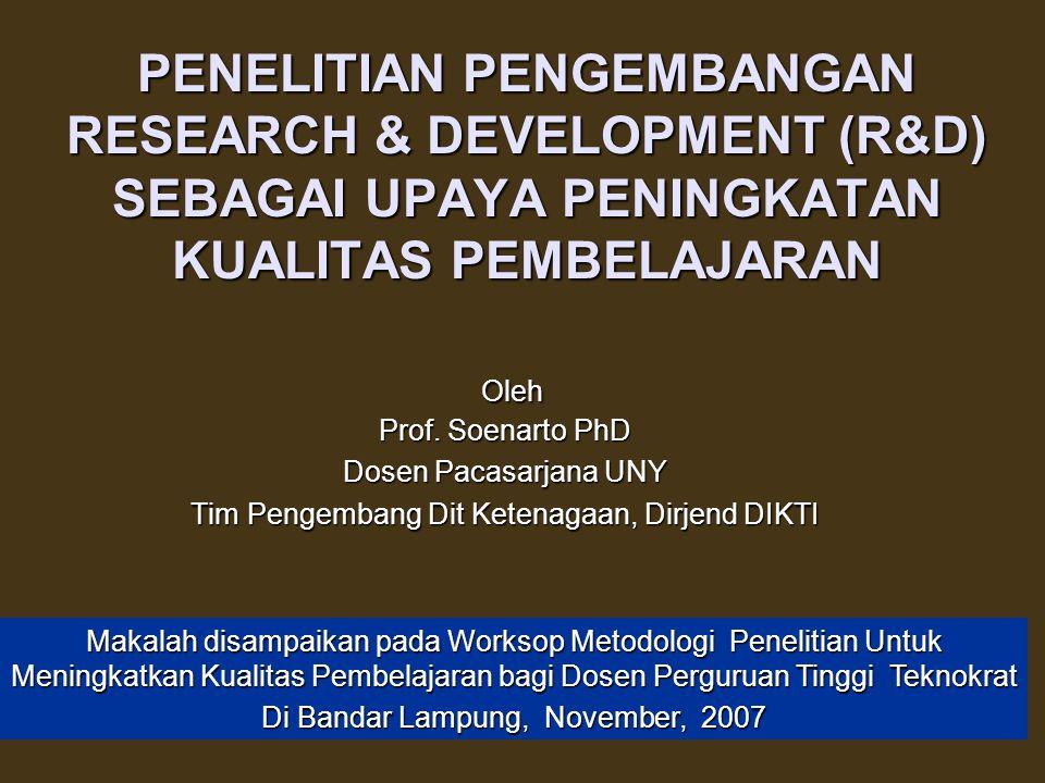 PENELITIAN PENGEMBANGAN RESEARCH & DEVELOPMENT (R&D) SEBAGAI UPAYA PENINGKATAN KUALITAS PEMBELAJARAN