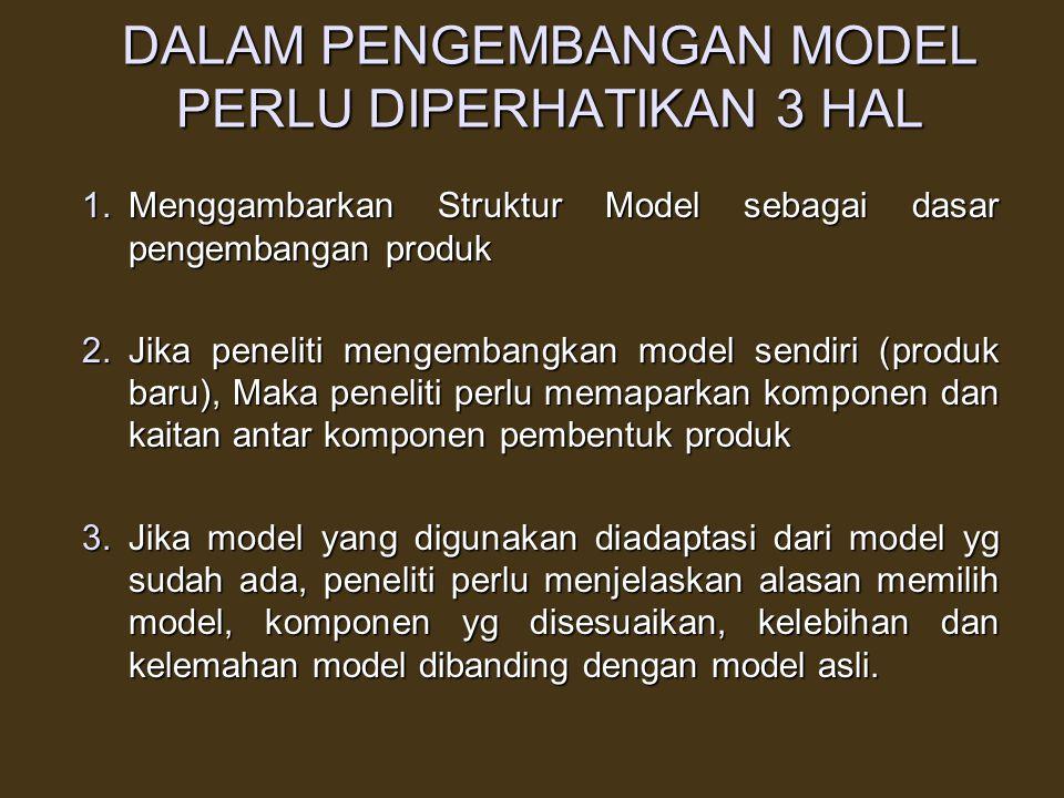 DALAM PENGEMBANGAN MODEL PERLU DIPERHATIKAN 3 HAL