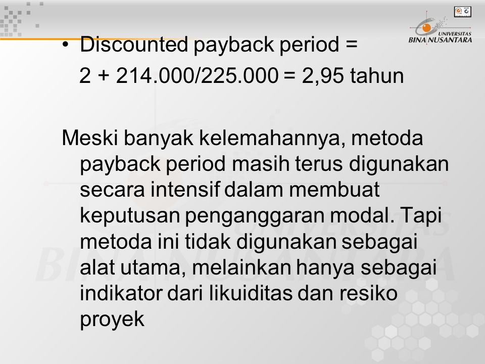 Discounted payback period =