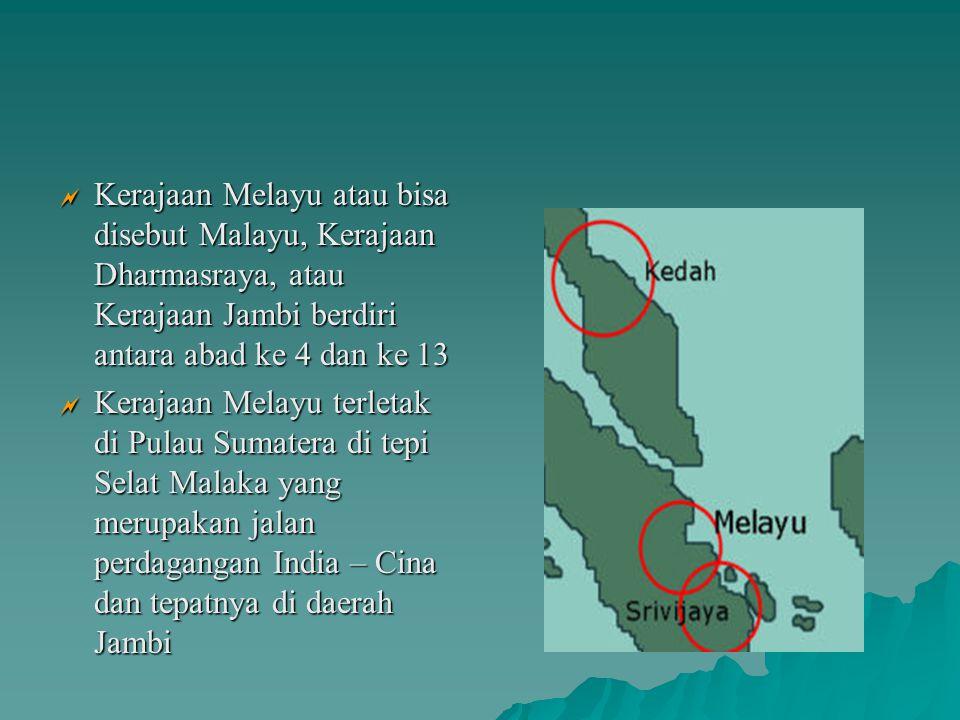 Kerajaan Melayu atau bisa disebut Malayu, Kerajaan Dharmasraya, atau Kerajaan Jambi berdiri antara abad ke 4 dan ke 13