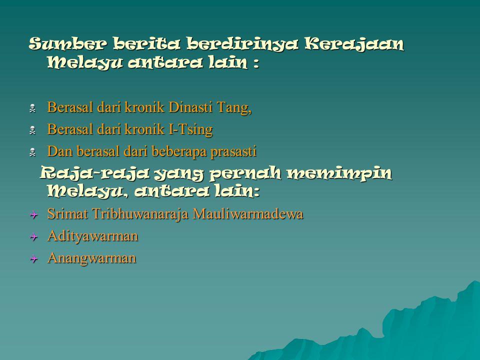 Sumber berita berdirinya Kerajaan Melayu antara lain :