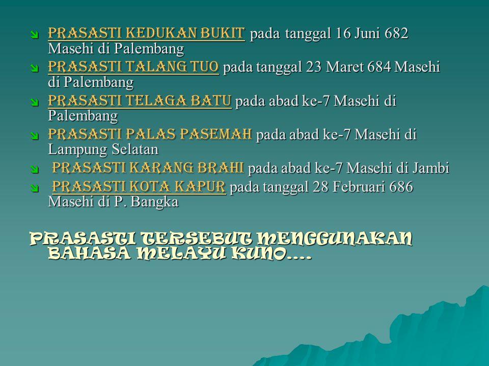 Prasasti Kedukan Bukit pada tanggal 16 Juni 682 Masehi di Palembang