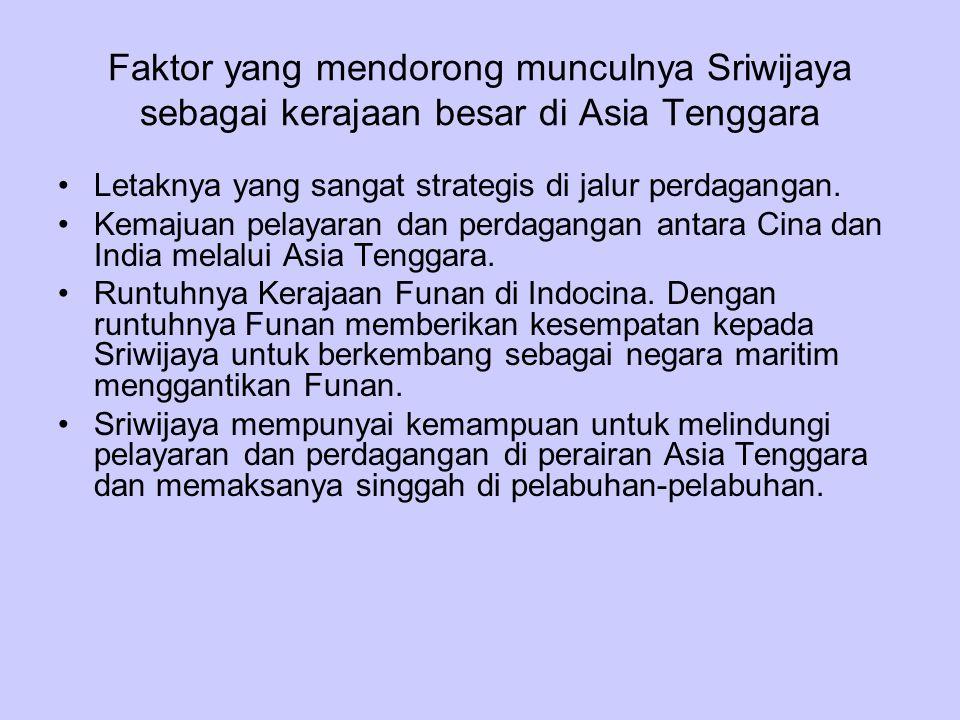 Faktor yang mendorong munculnya Sriwijaya sebagai kerajaan besar di Asia Tenggara