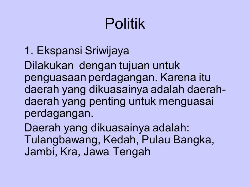 Politik 1. Ekspansi Sriwijaya