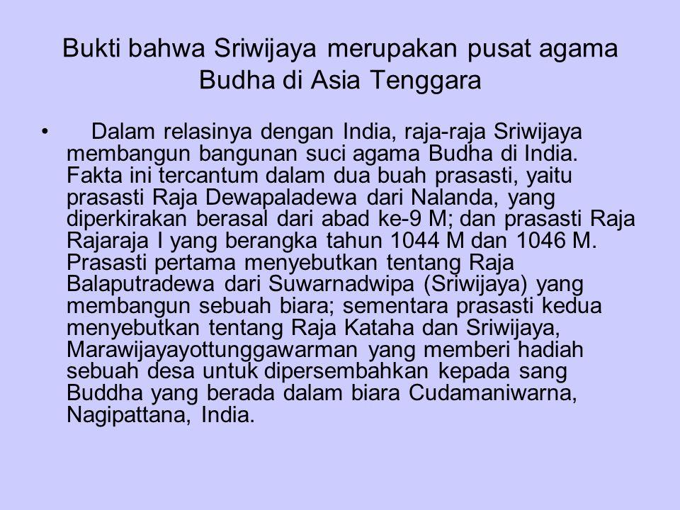 Bukti bahwa Sriwijaya merupakan pusat agama Budha di Asia Tenggara