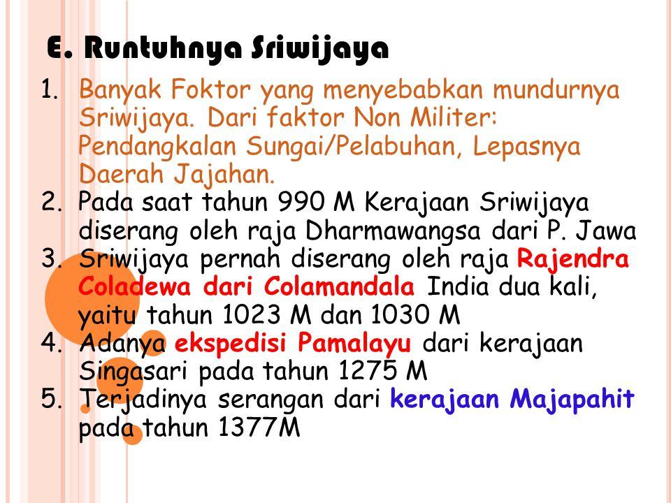 E. Runtuhnya Sriwijaya