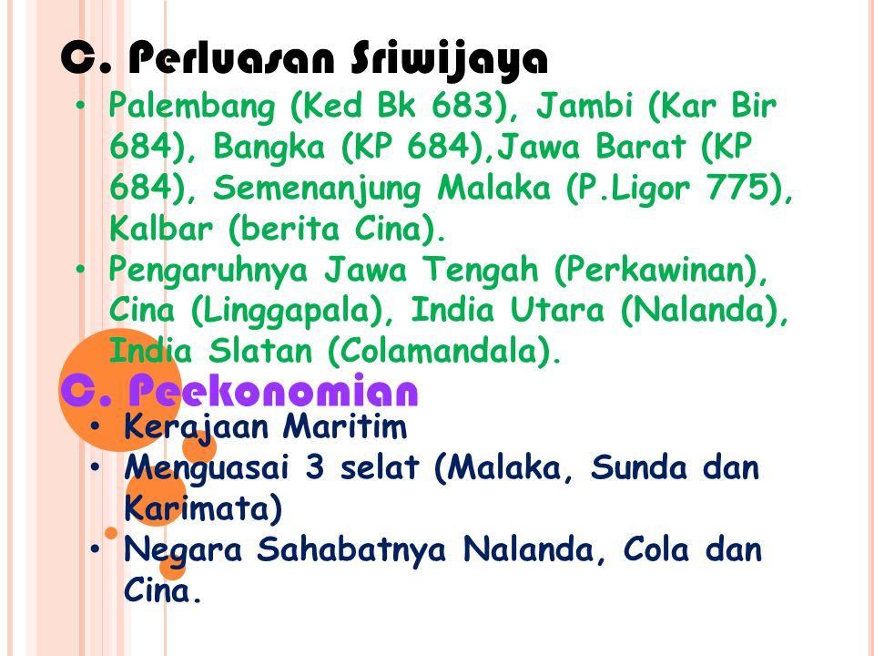 C. Perluasan Sriwijaya C. Peekonomian