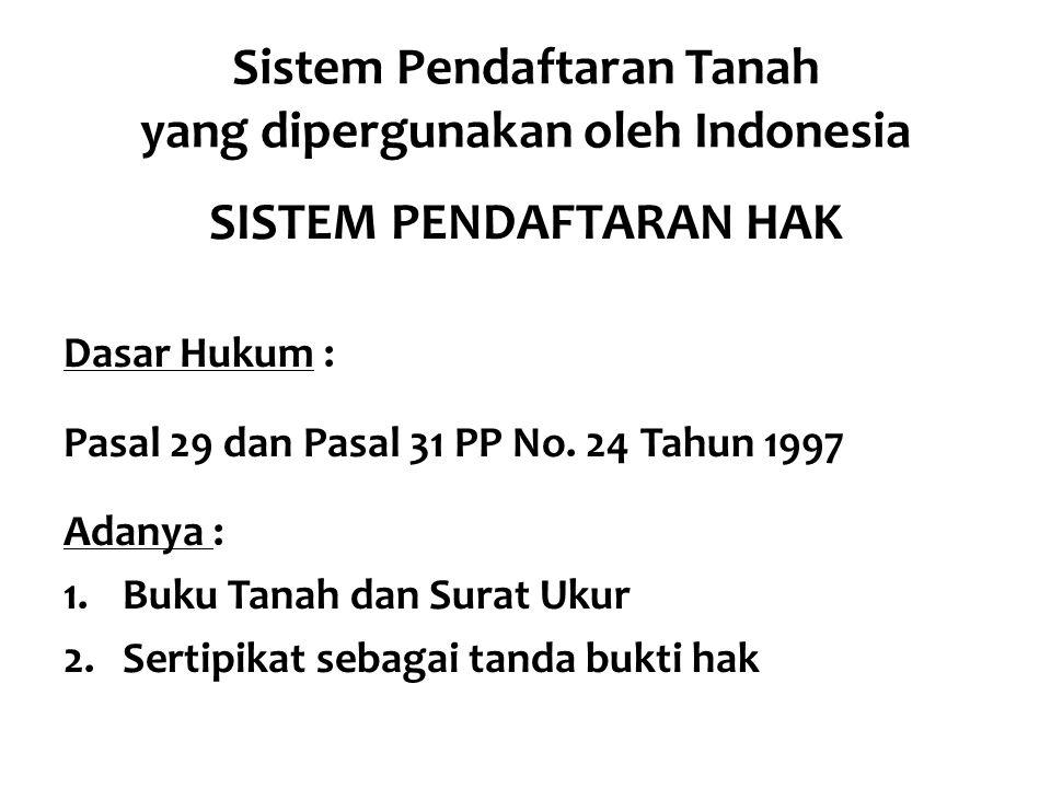 Sistem Pendaftaran Tanah yang dipergunakan oleh Indonesia