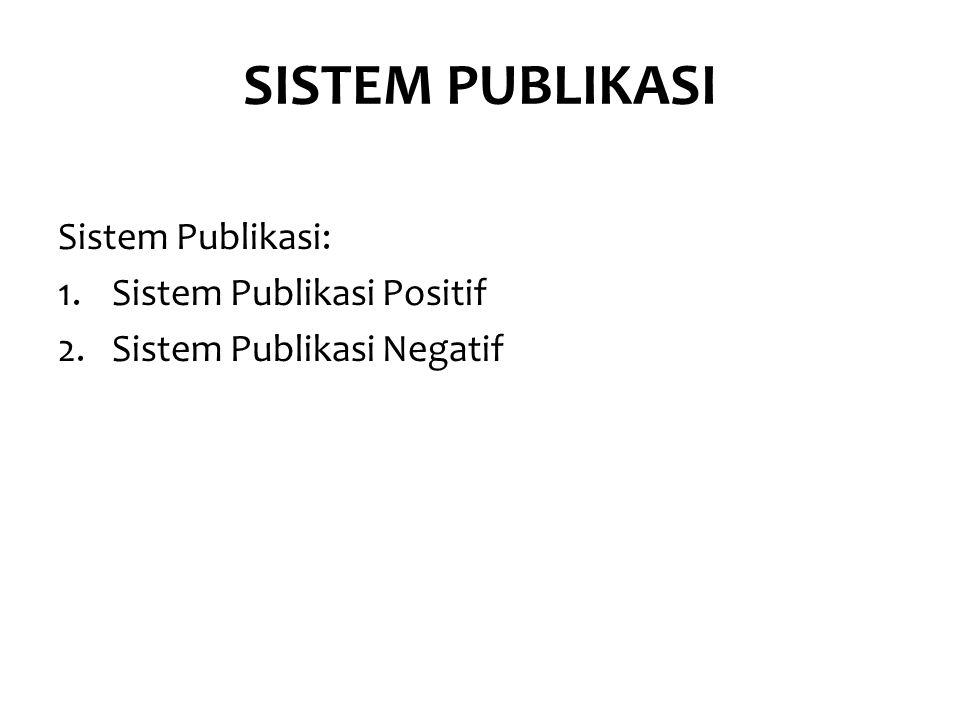 SISTEM PUBLIKASI Sistem Publikasi: Sistem Publikasi Positif