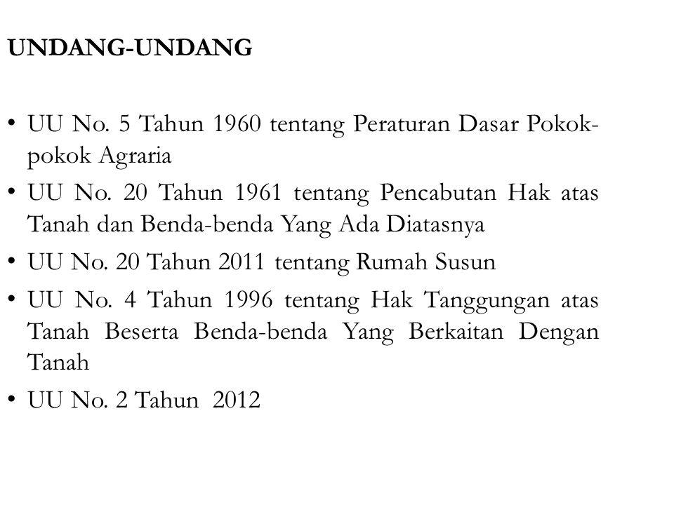 UNDANG-UNDANG UU No. 5 Tahun 1960 tentang Peraturan Dasar Pokok-pokok Agraria.