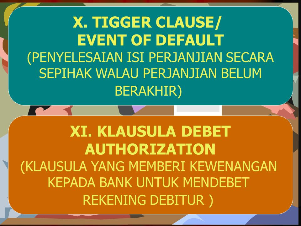 X. TIGGER CLAUSE/ XI. KLAUSULA DEBET
