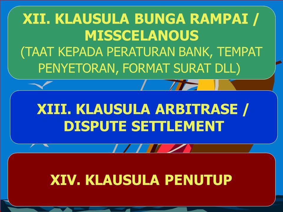 XII. KLAUSULA BUNGA RAMPAI / XIII. KLAUSULA ARBITRASE /