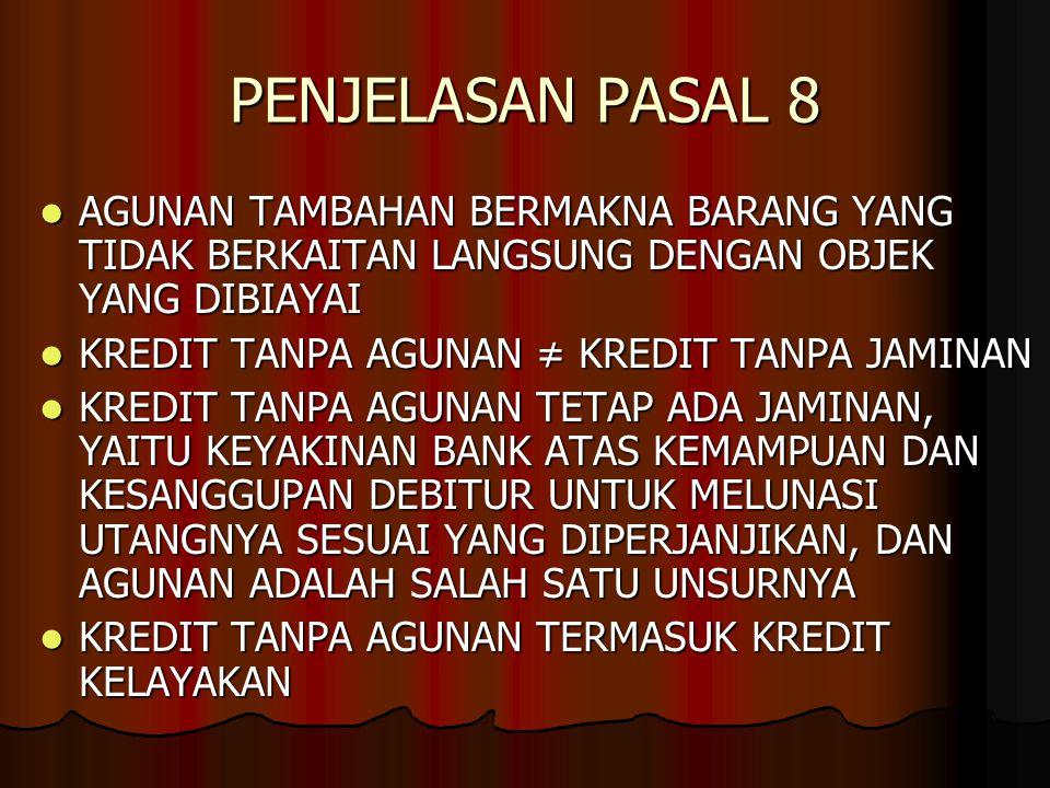 PENJELASAN PASAL 8 AGUNAN TAMBAHAN BERMAKNA BARANG YANG TIDAK BERKAITAN LANGSUNG DENGAN OBJEK YANG DIBIAYAI.