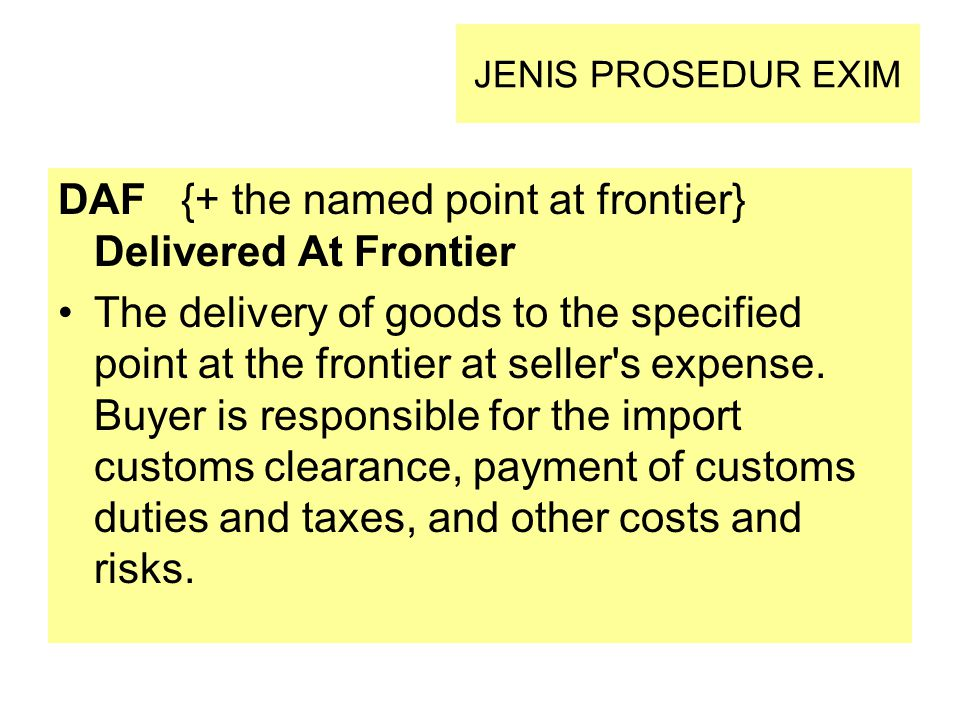 DAF {+ the named point at frontier} Delivered At Frontier
