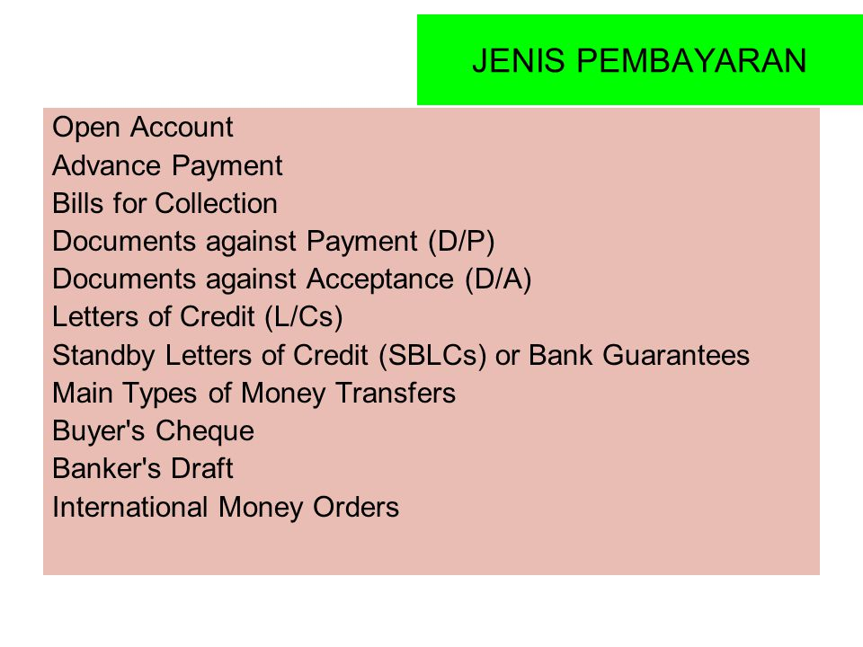 JENIS PEMBAYARAN Open Account Advance Payment Bills for Collection