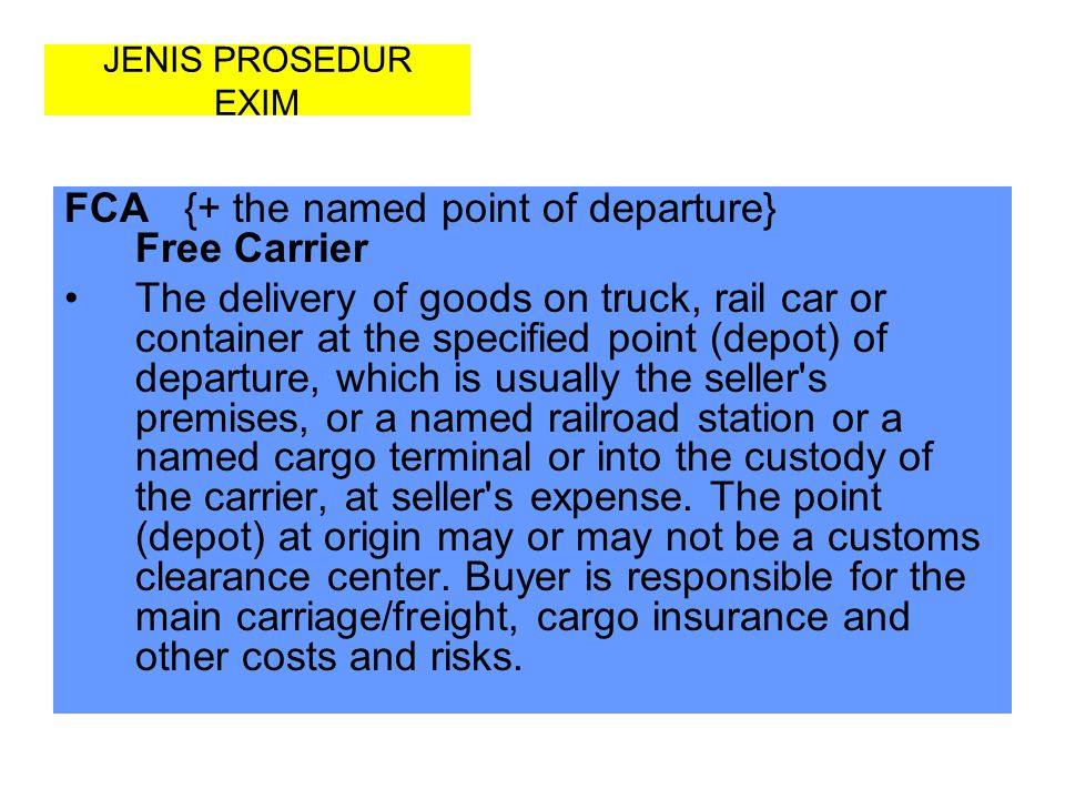 FCA {+ the named point of departure} Free Carrier