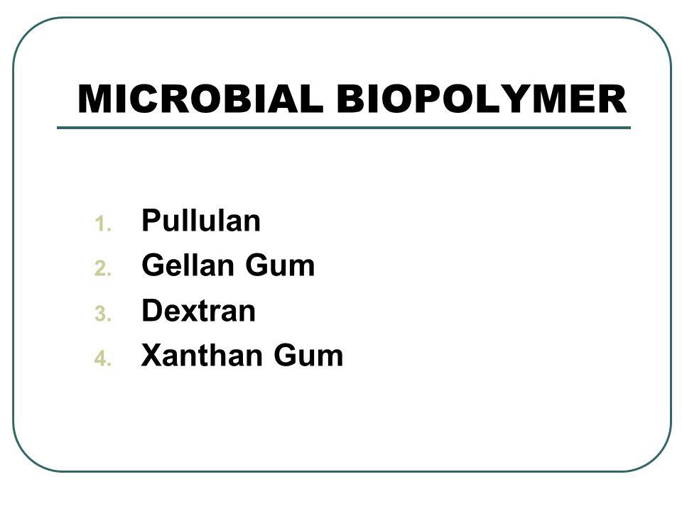 Pullulan Gellan Gum Dextran Xanthan Gum