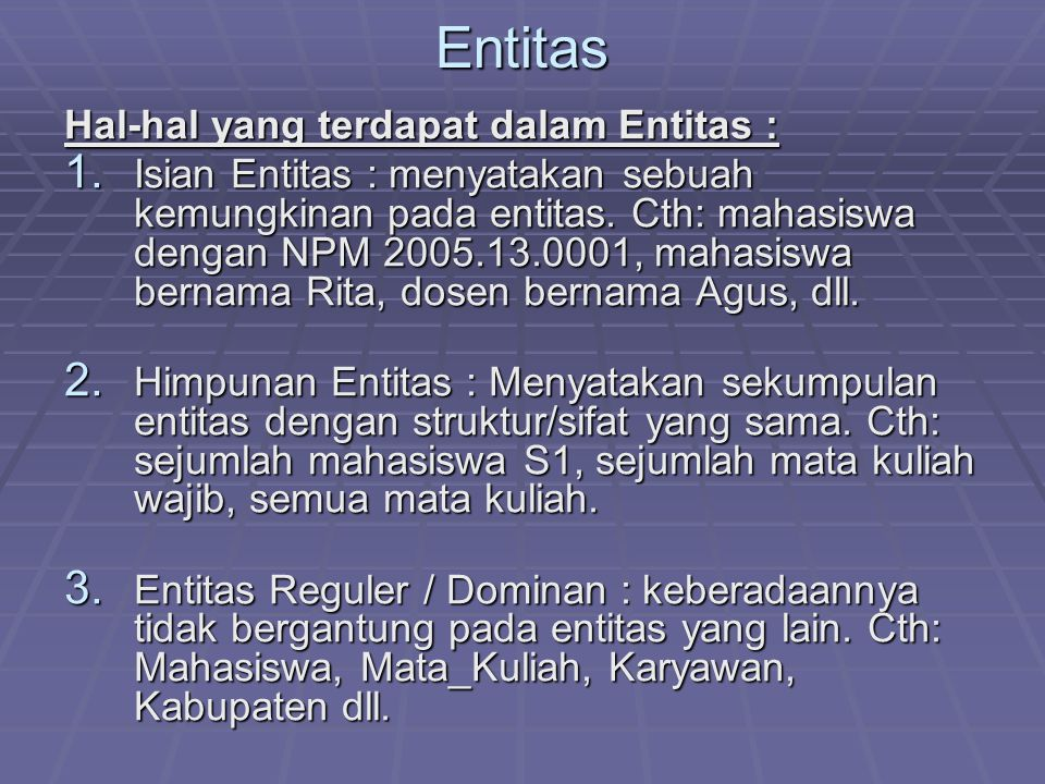 Entitas Hal-hal yang terdapat dalam Entitas :