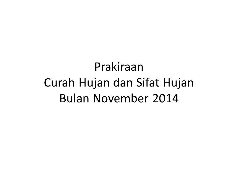 Prakiraan Curah Hujan dan Sifat Hujan Bulan November 2014