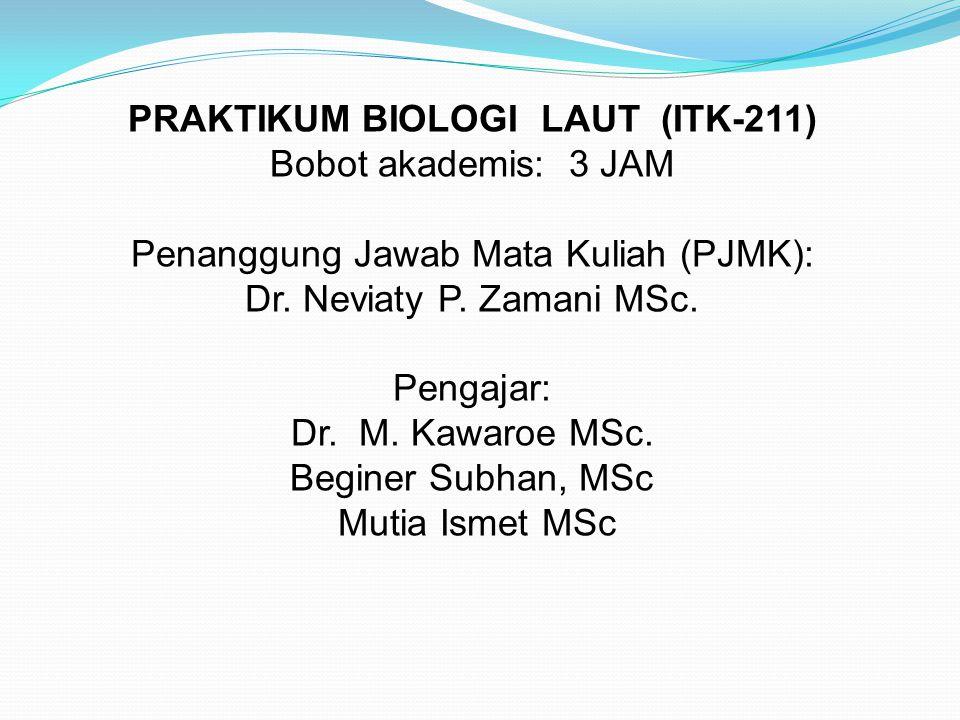 PRAKTIKUM BIOLOGI LAUT (ITK-211) Bobot akademis: 3 JAM