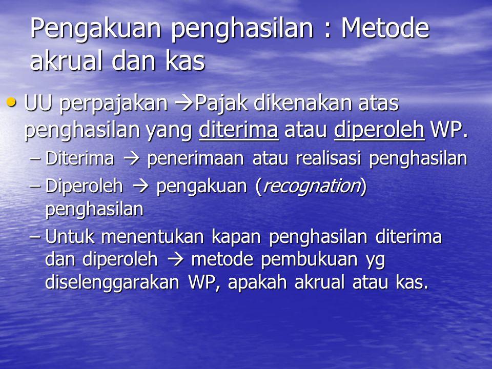 Pengakuan penghasilan : Metode akrual dan kas