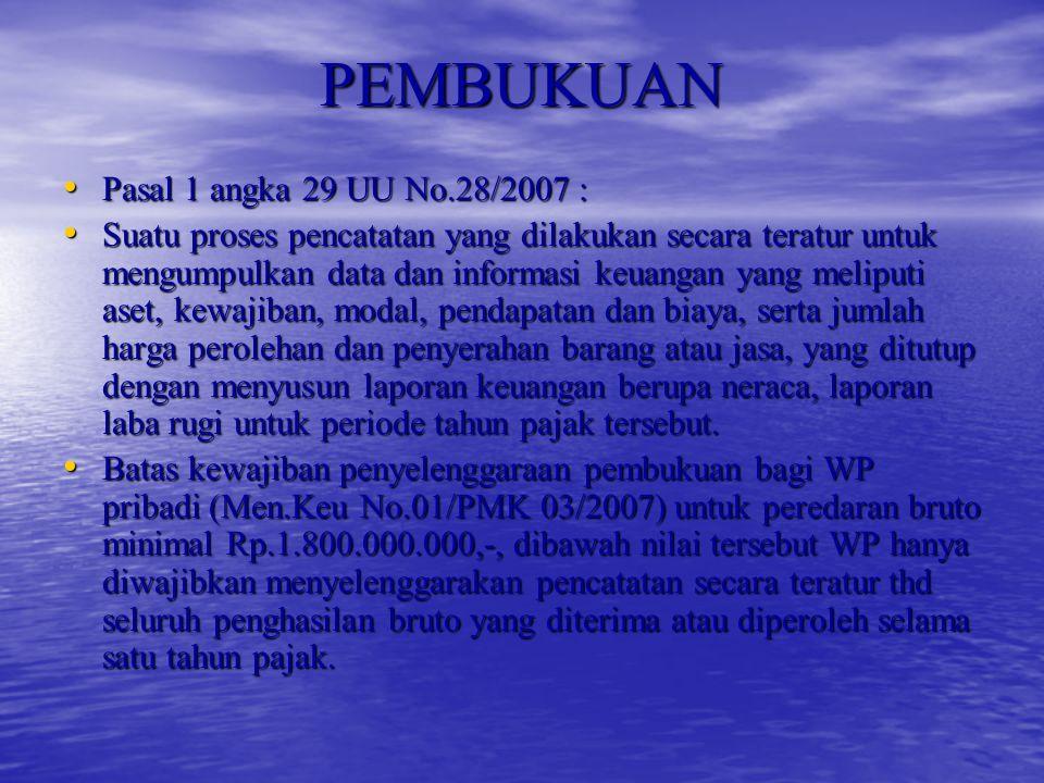 PEMBUKUAN Pasal 1 angka 29 UU No.28/2007 :